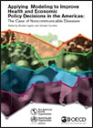 Applying Modeling to Improve Health and Economic Policy Decisions in the Americas: The Case of Non-communicable Diseases